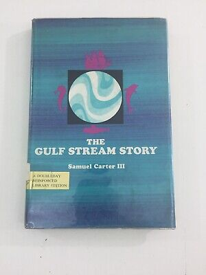 The Gulf Stream Story - Samuel Carter (Hardcover, Dust Jacket, 1970, 1st Edition