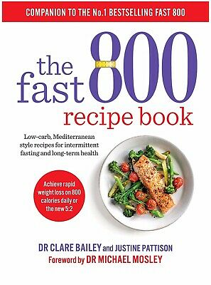 The Fast 800 Recipe Book: Low-carb, Mediterranean style recipes for intermittent