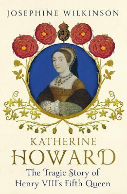 Katherine Howard: The Tragic Story of Henry VIII, New, Books, mon0000151375