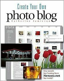 Create Your Own Photo Blog by Jamieson, Catherine   Book   condition very good
