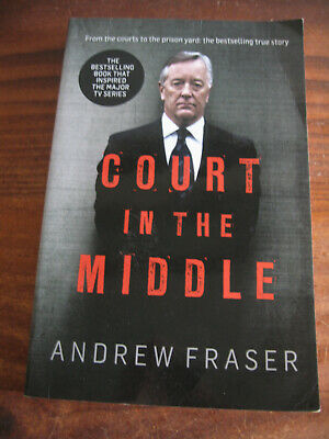 COURT IN THE MIDDLE  by  ANDREW FRASER - BECAME TV SERIES PUB 2010