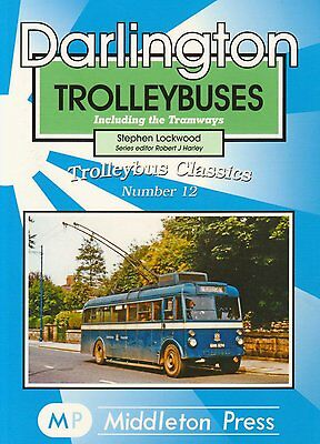 Darlington Trolleybuses: Including the Tramways by Lockwood Stephen...