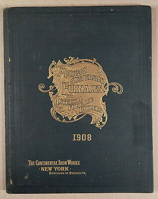 1908 Continental Iron Works MORISON SUSPENSION FURNACES Hardcover Book Catalog