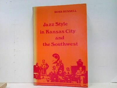 Jazz Style in Kansas City and the South West Russell, Ross: