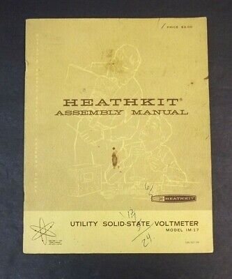 Vintage Heathkit Assembly Manual Utility Solid State Voltmeter Model IM-17