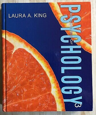 The Science of Psychology 3 by Laura A. King (2013,...