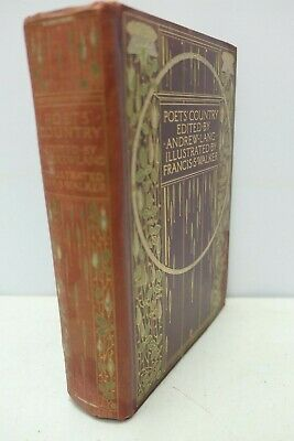 Antique Book - Poet's Country ed Andrew Lang - T C & E C Jack 1907 - Illustrated