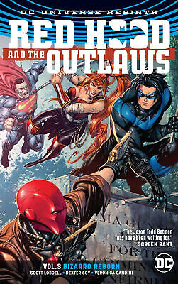 Red Hood & the Outlaws Vol. 3: Bizarro Reborn by Scott Lobdell.
