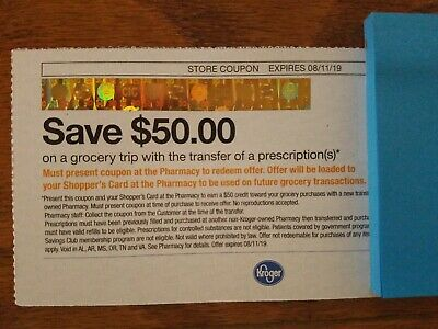 $50 Kroger Coupon with a Pharmacy Prescription Transfer Expires 8/11/2019