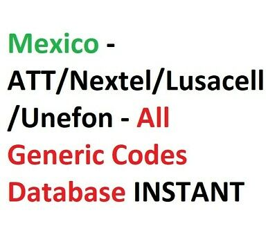 Mexico - ATT/Nextel/Lusacell/Unefon - All Generic Codes Database INSTANT