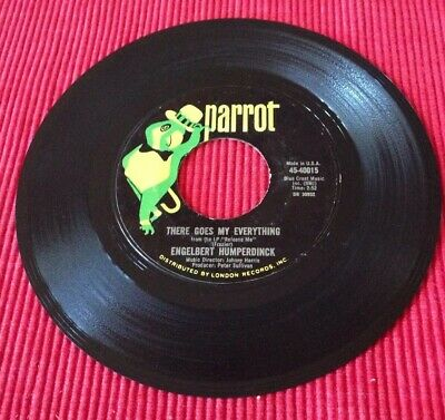 """Engelbert Humperdinck - There Goes My Everything/ You Love 45-40015 Parrot 45 7"""""""