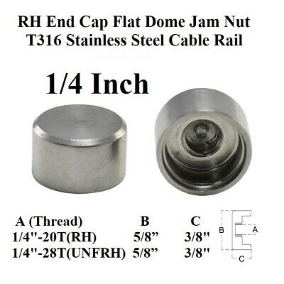 Stainless Steel T316 RH/UNFR/LH End Cap Flat Dome Jam Nut 1/4 Inch Thread