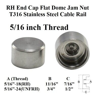 "Stainless Steel T316 RH/UNFRH End Cap Flat Dome Jam Nut 5/16"" Thread"