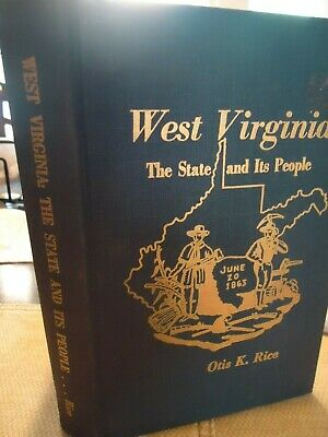 West Virginia the State and it's People - Rice - Best History of the Mountaineer