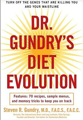 Dr. Gundry's Diet Evolution: Turn Off the Genes That Are Killing You