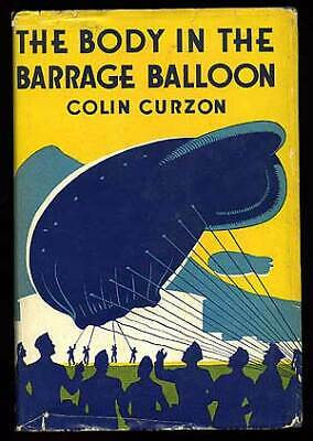 Colin CURZON / Body in the Barrage Balloon or Who Killed the Corpse? 1st ed 1942