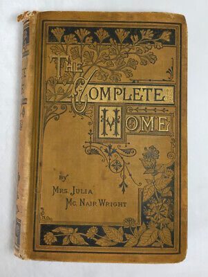 1879 Antique Housekeeping Book The Complete Home Domestic Life & Affairs HC