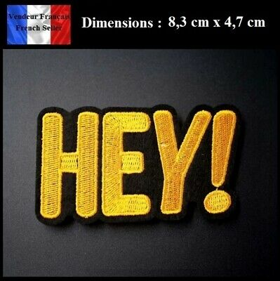 """Écusson Brodé Thermocollant NEUF ( Patch Embroidered ) - """" Hey ! """""""