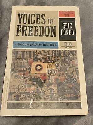 Voices Of Freedom: A Documentary History By Eric Foner