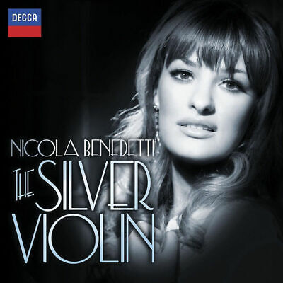 Nicola Benedetti - The Silver Violin CD Decca NEW