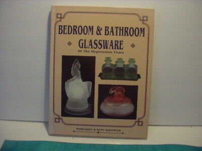 Bedroom, Bathroom Glassware Of The Depression Years By Kenn Whitmyer. 1990