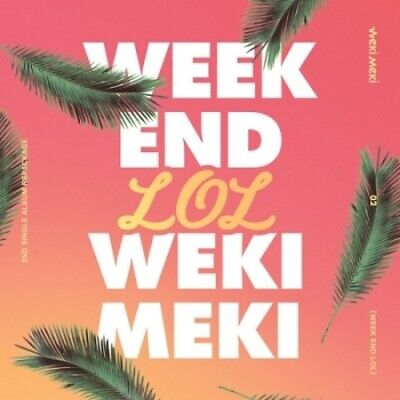 WEKI MEKI [WEEK END LOL] 2nd Single Repackage Album CD+POSTER+Book+2p Card+Ring