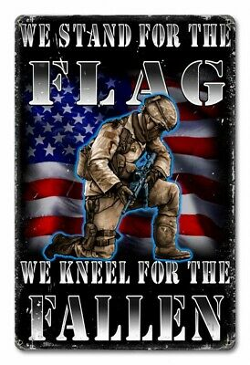 "Metal Sign "" Stand For The Flag Kneel For Fallen Military "" 12""x18"" Man Cave"