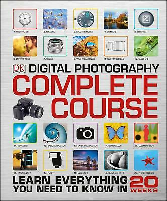 Digital Photography Complete Course ~  ~  9780241186091