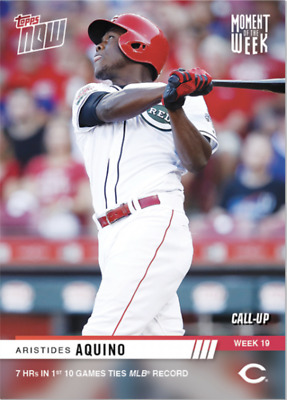 TOPPS NOW® Moment Of The Week 19 - Aristides Aquino 7 HRS IN THE FIRST 10 GAMES