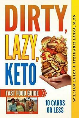 DIRTY, LAZY, KETO Fast Food Guide:Ketogenic Diet Cookbook Paperback
