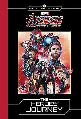 MARVEL's Avengers: Infinity War: the Heroes' Journey by Marvel (2018, Hardcover)