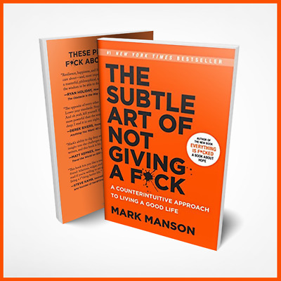 The Subtle Art of Not Giving a F*ck A Counterintuitive Approach [PFD] EB0OK