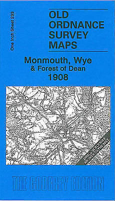 OLD ORDNANCE SURVEY MAP Monmouth, Wye & Forest of Dean 1908: One Inch Sheet 233