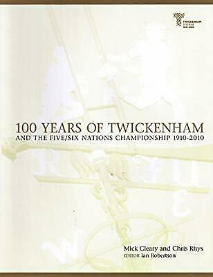 100 Years of Twickenham: and the Five/Six Nations Championship 1910-2010, Cleary