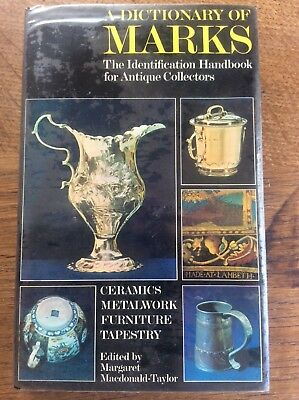A Dictionary of Marks The Identification Handbook for Antique Collectors