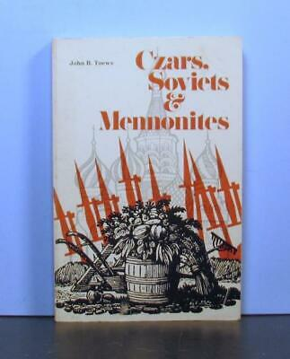 Czars, Soviets and Mennonites, An  Overview, Mennonite Experience with Russia