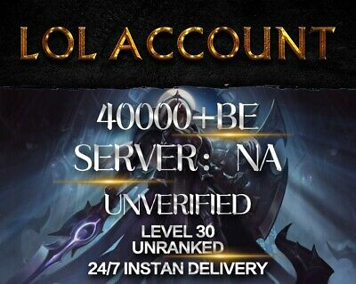 League Of Legends | LOL NA Account | Smurf 40,000+BE IP Unranked Level 30 40k+BE