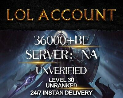 League Of Legends | LOL NA Account  | Smurf 36,000+BE  Unranked Level 30  36k+BE