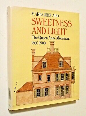 QUEEN ANNE ARCHITECTURE 1860-1900 Sweetness & Light 1st Ed. HC VICTORIAN DESIGN