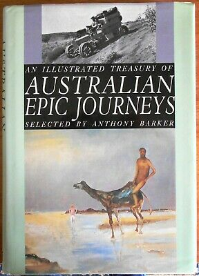 An Illustrated Treasury of Australian Epic Journeys by Anthony Barker Hardcover