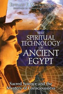 The Spiritual Technology of Ancient Egypt: Sacred Science and the Mystery of