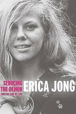Seducing the Demon: Writing for My Life by Jong, Erica