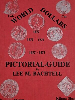 World Dollars 1477-1877 Pictorial Guide By Lee Bachtell HB