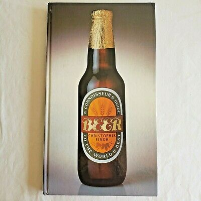 Beer : A Connoisseur's Guide to the World's Best by Christopher Finch (1989,...