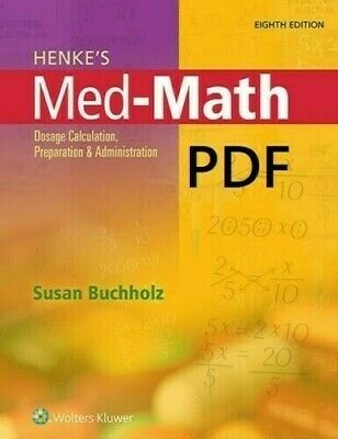 [electronic version] Henke's Med-Math : Dosage Calculation by Susan Buchholz