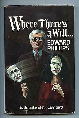 Edward PHILLIPS / Where There's A Will Signed 1st Edition 1984