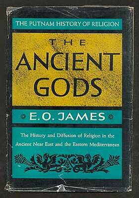 E O JAMES / Ancient Gods The History and Diffusion of Religion 1st Edition 1960