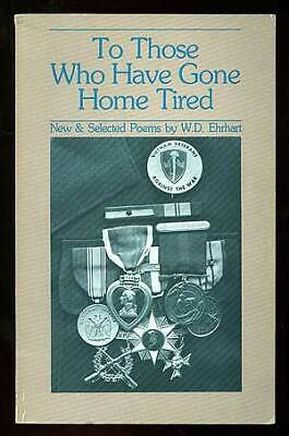 W D EHRHART / To Those Who Have Gone Home Tired Signed 1st Edition 1984
