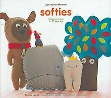 Softies: Simple Instructions for 25 Plush Pals by Las... | Book | condition good