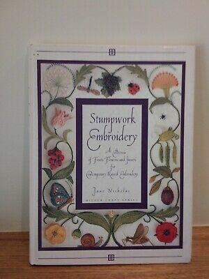 Stumpwork Embroidery Book  of fruits, flowers and insects By Jane Nicholas 1995.